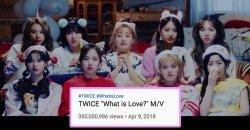 เพลง What is Love? กลายเป็นเพลงที่ 4 ของ TWICE ที่มียอดวิว 350 ล้านวิว!