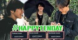 #HAPPYTENDAY ติดเทรนด์โลก ในวันเกิด เตนล์ เมมเบอร์ชาวไทยจาก NCT / WayV / SuperM