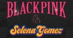 YG แอบบอกใบ้ เกี่ยวกับ เพลงที่กำลังจะมาของ BLACKPINK กับ Selena Gomez